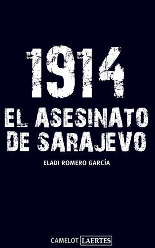1914: El asesinato de Sarajevo por Eladi Romero