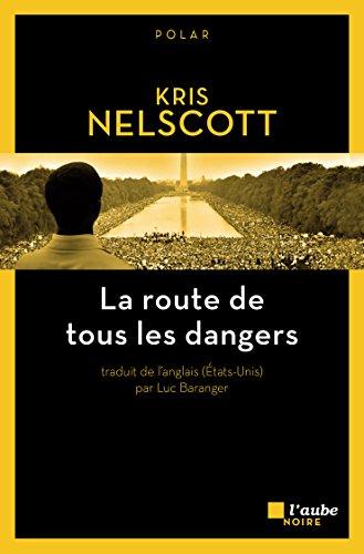 La route de tous les dangers (L'Aube noire poche) par Kris NELSCOTT