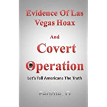 Evidence Of Las Vegas Hoax And Covert Operation: Let's Tell Americans The Truth: Volume 1
