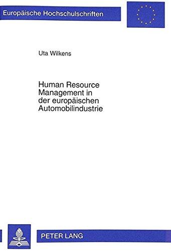 Human Resource Management in der europäischen Automobilindustrie: Ein cross-nationaler Vergleich (Europäische Hochschulschriften / European University ... Universitaires Européennes, Band 2386)