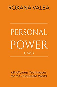 Personal Power: Mindfulness Techniques for the Corporate World by [Valea, Roxana]
