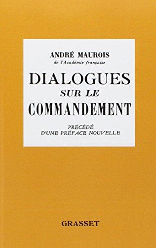 Dialogues Sur le Commandement par Maurois Andre