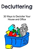 Best Organizing Books - Decluttering: 30 Ways to Declutter Your House Review