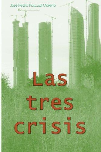 Las tres crisis: Cambio climático, pico del petróleo y colapso financiaro