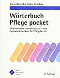 Wörterbuch Pflege pocket : Medizinischer Grundwortschatz und Fachwörterlexikon für Pflegeberufe (pockets)