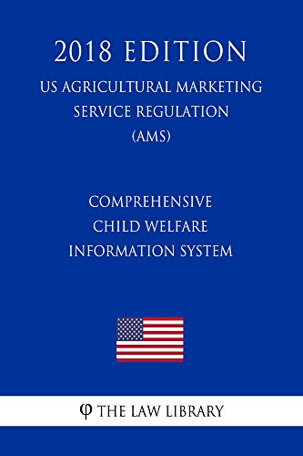 Comprehensive Child Welfare Information System (US Administration of Children and Families Regulation) (ACF) (2018 Edition) (English Edition)