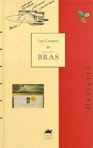 Les carnets de Michel Bras Tome 1 : Desserts