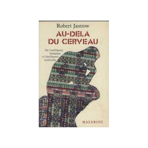 Au-delà du cerveau - De l'intelligence biologique à l'intelligence artificielle - traduit de l'américain par Jacques Guiod