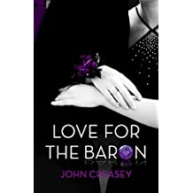 Love for the Baron: (Writing as Anthony Morton) by John Creasey (2015-05-01)
