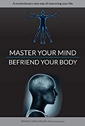 Master Your Mind Befriend Your Body