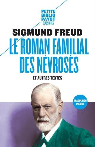 Le roman familial du névrosé et autres textes par Sigmund Freud