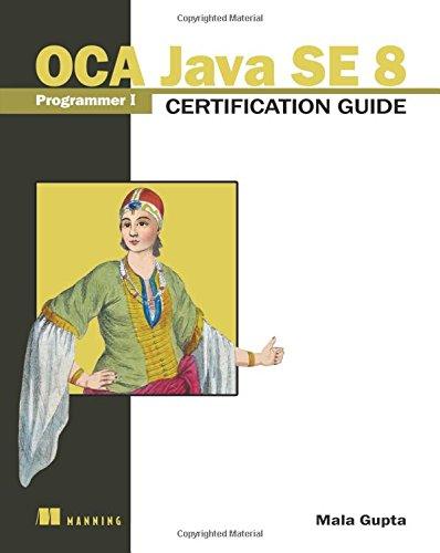 OCA Java SE 8 Programmer I Certification Guide por Mala Gupta