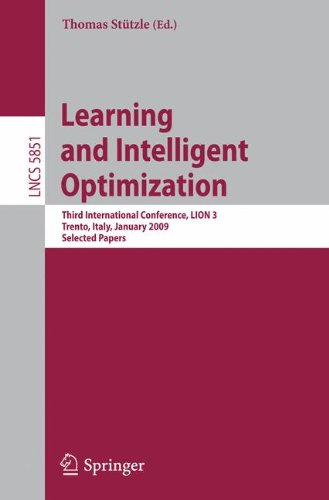Learning and Intelligent Optimization: Designing, Implementing and Analyzing Effective Heuristics: Third International Conference, LION 2009 III, ... Papers (Lecture Notes in Computer Science)
