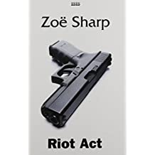 Riot Act by Zoe Sharp (2010-04-01)