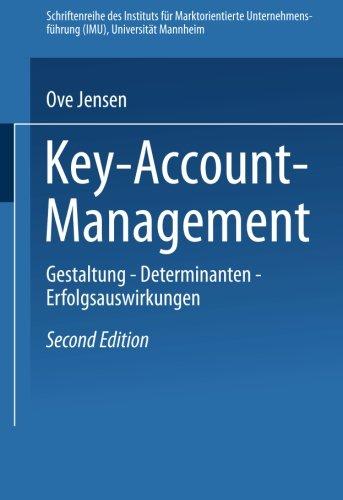 Key-Account-Management: Gestaltung  -  Determinanten  -  Erfolgsauswirkungen (Schriftenreihe Des Instituts Für Marktorientierte Unternehmensführung (Imu), Universität Mannheim) (German Edition)
