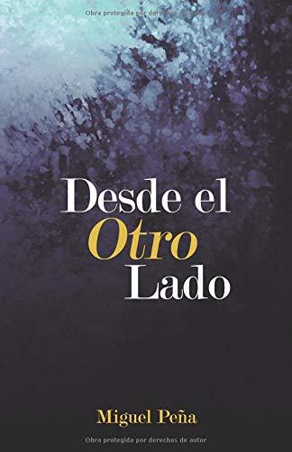 Desde El Otro Lado por Miguel Peña