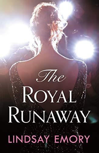 The Royal Runaway: A royally romantic rom-com! (English Edition)