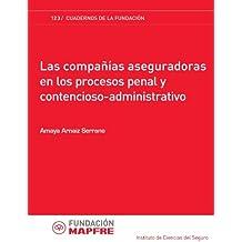 Las Compañías Aseguradoras En Los Procesos Penal Y Contencioso-Administrativo (Cuadernos de la Fundación)