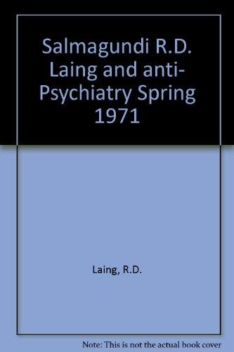 Salmagundi R.D. Laing and anti- Psychiatry Spring 1971