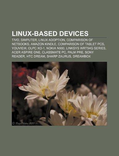Linux-Based Devices: TiVo, Simputer, Linux Adoption, Comparison of NetBooks, Amazon Kindle, Comparison of Tablet PCs, Youview, Olpc Xo-1