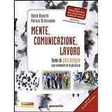 Mente, comunicazione, lavoro. Temi di psicologia con elementi di statistica. Con espansione online. Per i Licei e gli Ist. magistrali