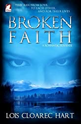 Broken Faith by Lois Cloarec Hart (2013-12-01)