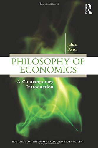 Philosophy of Economics: A Contemporary Introduction (Routledge Contemporary Introductions to Philosophy)