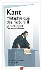 Métaphysique des moeurs - Tome 2, Doctrine du droit ; Doctrine de la vertu de Emmanuel Kant