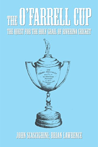 The O'Farrell Cup: The Quest for the Holy Grail of Riverina Cricket (English Edition) por Brian Lawrence