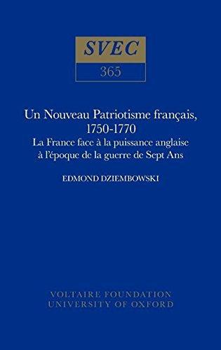 Nouveau Patriotisme Francais 1750-1770: La France Face a la Puissance Anglaise a l'Epoque de la Guerre de Sept Ans (Studies on Voltaire & the Eighteenth Century) by Edmond Dziembowski (1998-01-01)