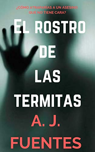 El rostro de las termitas por Antonio jesús Fuentes  García