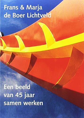 Frans & Marja de Boer Lichtveld: Een beeld van 45 jaar samen werken por Piet Augustijn