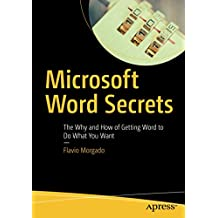 Microsoft Word Secrets: The Why and How of Getting Word to Do What You Want
