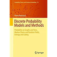 Discrete Probability Models and Methods: Probability on Graphs and Trees, Markov Chains and Random Fields, Entropy and Coding