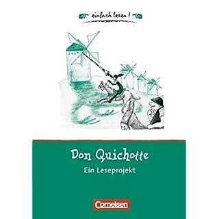 einfach lesen! - Leseförderung: Für Lesefortgeschrittene: Niveau 1 - Don Quichotte: Ein Leseprojekt zu dem gleichnamigen Roman von Erich Kästner. Arbeitsbuch mit Lösungen