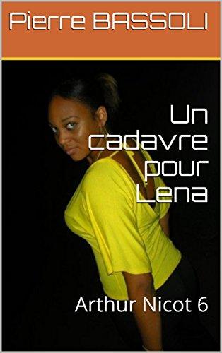 Un cadavre pour Lena: Arthur Nicot 6