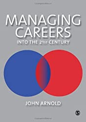 Managing Careers into the 21st Century (Human Resource Management Series) by John Arnold (1997-05-28)