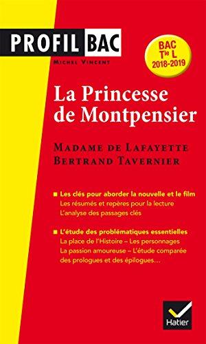 Profil - Mme de Lafayette/B. Tavernier, La Princesse de Montpensier: analyse comparée des deux oeuvres (programme de littérature Tle L bac 2018-2019) par Michel Vincent