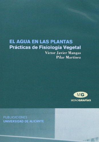 El agua en las plantas: Prácticas de Fisiología Vegetal (Monografías)