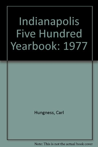 Indianapolis Five Hundred Yearbook: 1977 por Carl Hungness