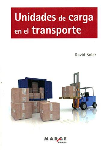 Unidades De Carga En El Transporte (Biblioteca de Logística) por David Soler