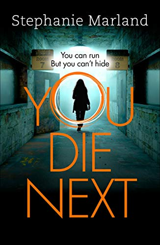 You Die Next: The twisty crime thriller that will keep you up all night (Starke & Bell) by [Marland, Stephanie, Broadribb, Stephanie]