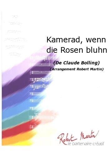 ROBERT MARTIN BOLLING C –MARTIN R –COMPAGNON  LORSQUE LES ROSES FLEURIS SENT CLASICA DE LA FRAGANCIA BLASINSTRUMENTEN ENSEMBLE