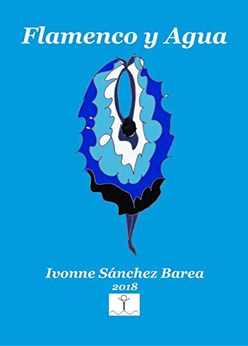 Flamenco y Agua por Ivonne Sanchez-Barea