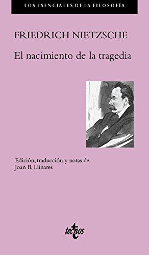 El nacimiento de la tragedia (Filosofía - Los Esenciales De La Filosofía)