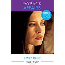 Payback Affairs: Shattered by the CEO (The Payback Affairs, Book 1) / Bound by the Kincaid Baby (The Payback Affairs, Book 2) / Wed by Deception (The Payback ... Affairs, Book 3) (Mills & Boon By Request)
