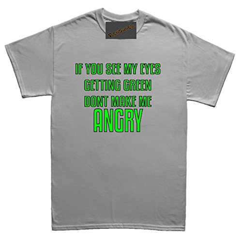 Renowned If you see my eyes getting green don't make me angry Herren T Shirt Grau