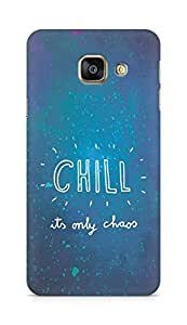 AMEZ chill its only chaos Back Cover For Samsung Galaxy A3 (2016 EDITION)