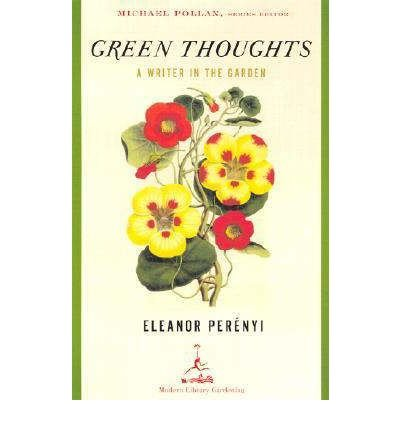 By Eleanor Perenyi ; Michael Pollan ; Allen Lacy ( Author ) [ Green Thoughts: A Writer in the Garden Gardening (Modern Library) By Feb-2002 Paperback