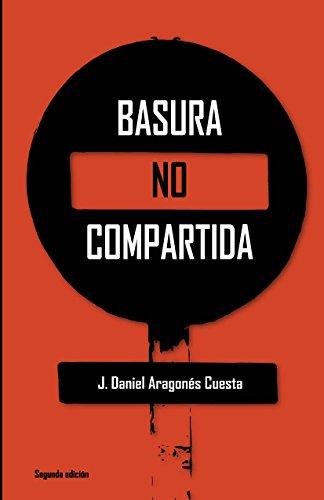Basura no compartida por J. Daniel Aragonés Cuesta